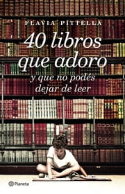 40 libros que adoro ebook by Flavia Pittella