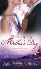 Escape For Mother's Day: The French Tycoon's Pregnant Mistress (International Billionaires) / Di Cesare's Pregnant Mistress / The Pregnant Midwife (Marriage and Maternity) (Mills & Boon M&B) 電子書 by Abby Green, Chantelle Shaw, Fiona McArthur