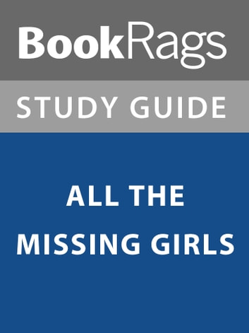 Summary & Study Guide: All the Missing Girls ebook by BookRags