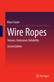 Wire Ropes - Tension, Endurance, Reliability ebook by Klaus Feyrer
