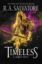 Timeless - A Drizzt Novel eBook by R. A. Salvatore