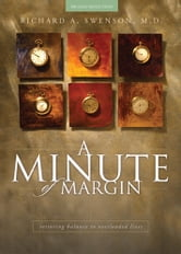 A Minute of Margin - Restoring Balance to Busy Lives - 180 Daily Reflections ebook by Richard Swenson