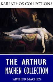The Arthur Machen Collection ebook by Arthur Machen