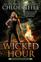 Wicked Hour eBook by Chloe Neill
