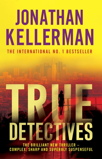 True Detectives ebook by Jonathan Kellerman