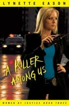 Killer Among Us, A (Women of Justice Book #3) ebook by Lynette Eason