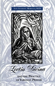 Lectio Divina and the Practice of Teresian Prayer ebook by Kobo.Web.Store.Products.Fields.ContributorFieldViewModel