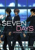 Seven Days: Monday–Sunday (Yaoi Manga) ebook by