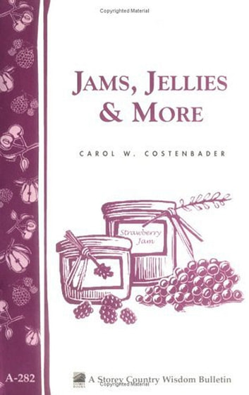 Jams, Jellies & More - Storey Country Wisdom Bulletin A-282 eBook by Carol W. Costenbader