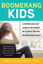 Boomerang Kids - A Revealing Look at Why So Many of Our Children Are Failing on Their Own, and How Parents Can Help ebook by Sourcebooks