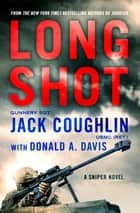 Long Shot - A Sniper Novel ebook by Donald A. Davis, Sgt. Jack Coughlin