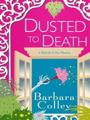 Dusted To Death ebook by Colley, Barbara