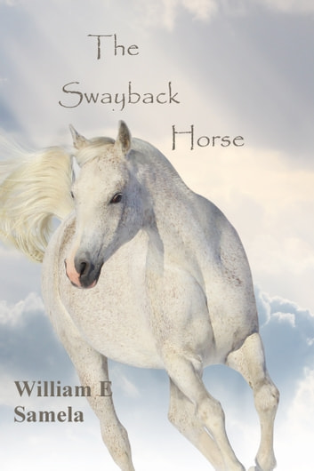 The Swayback Horse ebook by William E Samela