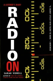 Radio On - A Listener's Diary ebook by Kobo.Web.Store.Products.Fields.ContributorFieldViewModel