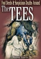Foul Deeds & Suspicious Deaths Around the Tees ebook by Maureen Anderson