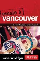 Escale à Vancouver ebook by Collectif Ulysse
