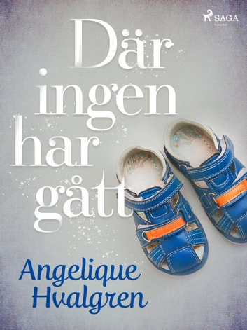 Där ingen har gått eBook by Angelique Hvalgren