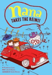 Nana Takes the Reins - Book 2 ebook by Kathleen Lane,Cabell Harris,Sarah Horne
