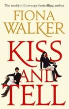 Kiss and Tell eBook by Fiona Walker