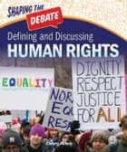 Defining and Discussing Human Rights eBook by Christy Mihaly