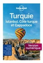 Turquie, Istanbul, Côte Turque et Cappadoce 5ed ebook by LONELY PLANET