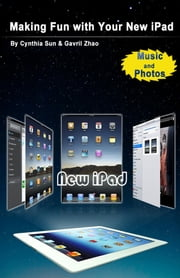Making Fun with Your New iPad: Music and Photos ebook by ace kiwi