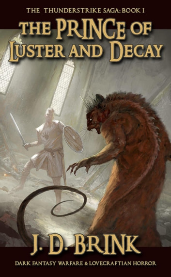The Prince Of Luster And Decay Ebook By J D Brink Rakuten Kobo