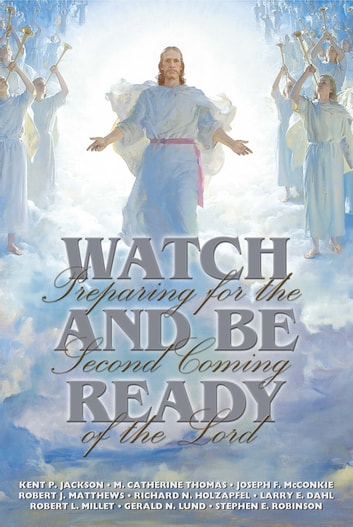Watch and be ready preparing for the second coming of the lord watch and be ready preparing for the second coming of the lord ebook by robert fandeluxe Epub