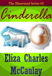 The Illustrated Series #2: Cinderella ebook by Eliza Charles McCaulay