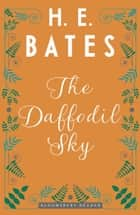 The Daffodil Sky ebook by H.E. Bates