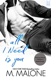 All I Need is You (Contemporary Romance, Romantic Suspense) - The Alexanders, Book 4 (Eli + Kay) ebook by M. Malone