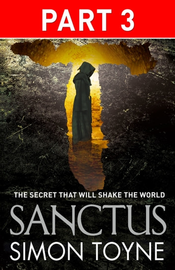 Sanctus: Part Three ebook by Simon Toyne