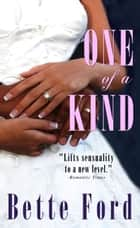 One of a Kind ebook by Bette Ford
