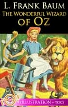 The Wonderful Wizard of Oz (Illustrations + Active Table of Contents) - The Wizard of Oz Series ebook by L. Frank Baum, W. W. Denslow