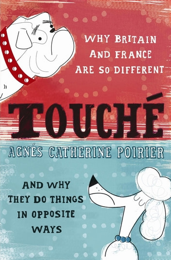Touché - A French Woman's Take on the English ebook by Agnes Catherine Poirier