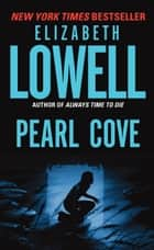 Pearl Cove ebook by Elizabeth Lowell