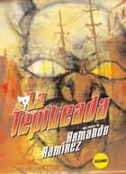 La tepiteada ebook by Armando Ramírez