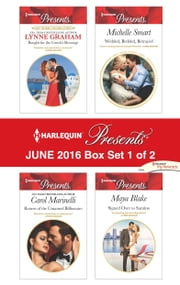 Harlequin Presents June 2016 - Box Set 1 of 2 - Bought for the Greek's Revenge\Return of the Untamed Billionaire\Wedded, Bedded, Betrayed\Signed Over to Santino ebook by Lynne Graham,Carol Marinelli,Michelle Smart,Maya Blake