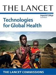 Technologies for Global Health - The Lancet Commissions ebook by The Lancet