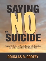 "Saying ""NO"" to Suicide ebook by Douglas Cootey"