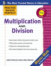 Practice Makes Perfect Multiplication and Division ebook by Gary Muschla