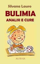 Bulimia: Analisi e Cure ebook by Silvana Lauro