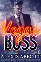 Vegas Boss ebook by Alexis Abbott