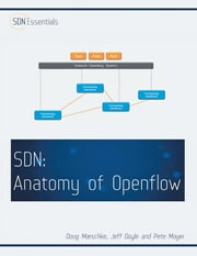 Software Defined Networking (SDN): Anatomy of OpenFlow Volume I ebook by Doug Marschke,Jeff Doyle,Pete Moyer