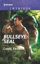 Bullseye: SEAL ebook by Carol Ericson