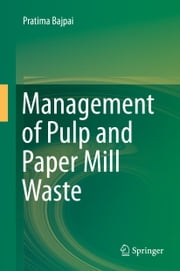 Management of Pulp and Paper Mill Waste ebook by Pratima Bajpai