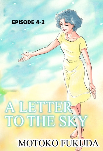 A LETTER TO THE SKY - Episode 4-2 ebook by Motoko Fukuda