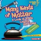 Many Kinds of Matter - A Look at Solids, Liquids, and Gases audiobook by