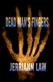 Dead Man's Fingers ebook by Jerriann Law
