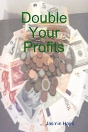 Double Your Profits ebook by Jasmin Hajro